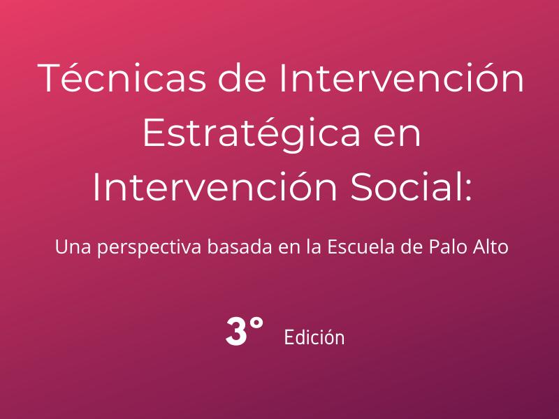 Técnicas de Intervención Estratégica en Intervención Social. 3º Ed.